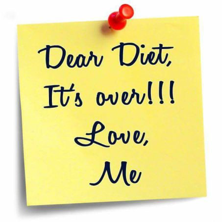 Dear Diet Its Over